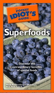 The Pocket Idiot's Guide to Superfoods ebook by Heidi McIndoo MS RD LDN