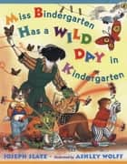 Miss Bindergarten Has a Wild Day In Kindergarten ebook by Joseph Slate, Ashley Wolff, Natalie Moore