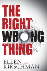 The Right Wrong Thing ebook by Ellen Kirschman