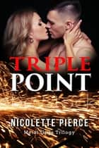 Triple Point ebook by Nicolette Pierce