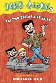Icky Ricky #5: The Two-Dollar Dirt Shirt ebook by Michael Rex