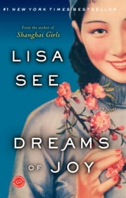 Dreams of Joy - A Novel ebook by Lisa See
