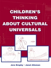 Children's Thinking About Cultural Universals ebook by Jere Brophy,Janet Alleman