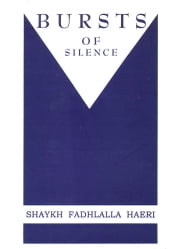 Bursts of Silence ebook by Shaykh Fadhlalla Haeri