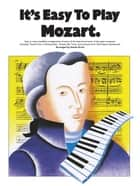 It's Easy To Play Mozart ebook by Wise Publications