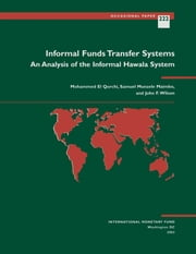 Informal Funds Transfer Systems: An Analysis of the Informal Hawala System ebook by Mohammed Mr. El Qorchi,Samuel Mr. Maimbo,John Mr. Wilson