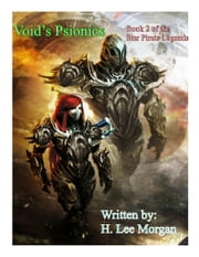 Void's Psionics (Book 2 of the Star Pirate Legends) ebook by H. Lee Morgan Jr