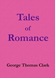 Tales of Romance ebook by George Thomas Clark