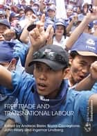 Free Trade and Transnational Labour ebook by Andreas Bieler,Bruno Ciccaglione,John Hilary,Ingemar Lindberg