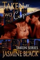 Taken by Two Carpenters ebook by