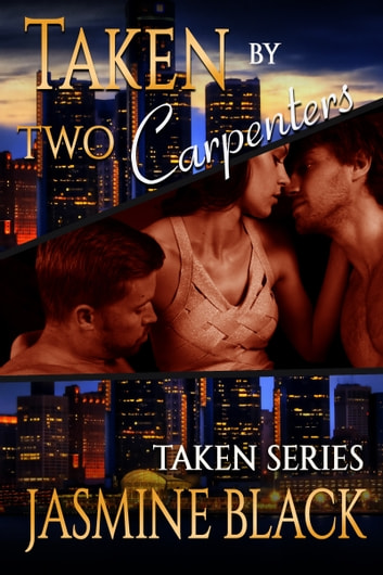 Taken by Two Carpenters ebook by Jasmine Black