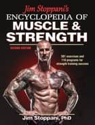 Jim Stoppani's Encyclopedia of Muscle & Strength 2nd Edition ebook by Stoppani, Jim