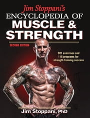 Jim Stoppani's Encyclopedia of Muscle & Strength 2nd Edition ebook by Jim Stoppani