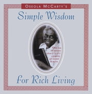 Simple Wisdom for Rich Living ebook by Oseola McCarty