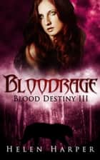 Bloodrage (Blood Destiny 3) ebook by Helen Harper