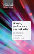 Theatre, Performance and Technology ebook by Professor Christopher Baugh