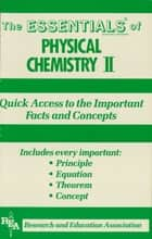 Physical Chemistry II Essentials ebook by The Editors of REA