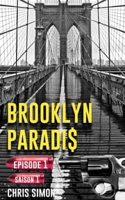 Brooklyn Paradis - Episode 1 ebook by Chris Simon