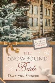 The Snowbound Bride ekitaplar by Davalynn Spencer