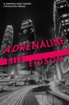 Adrenaline ebook by Bill Eidson