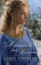 A desonra de Lady Rowena ebook by Carol Townend