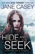 Hide and Seek ebook by Jane Casey