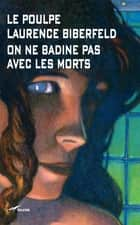 On ne badine pas avec les morts ebook by Laurence Biberfeld