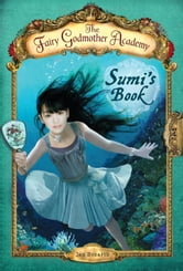 The Fairy Godmother Academy #5: Sumi's Book ebook by Jan Bozarth