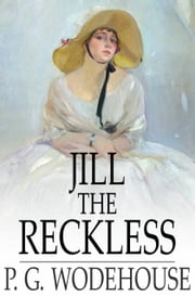 Jill the Reckless ebook by P. G. Wodehouse