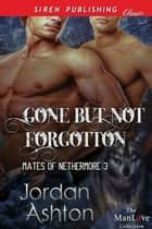 Gone but Not Forgotten ebook by Jordan Ashton