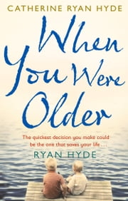 When You Were Older ebook by Catherine Ryan Hyde