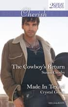 The Cowboy's Return/Made In Texas! ebook by Susan Crosby, Crystal Green