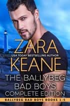 The Ballybeg Bad Boys (Complete Edition) - Books 1-5 E-bok by Zara Keane