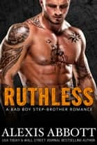 Ruthless ebook by Alexis Abbott