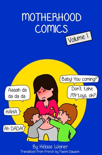 Motherhood Comics ebook by Heloise Weiner