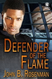 Defender of the Flame - Inspector of the Cross, #3 ebook by John B. Rosenman