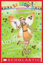 Princess Fairies #3: Anya the Cuddly Creatures Fairy - A Rainbow Magic Book ebook by Daisy Meadows