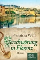 Verschwörung in Florenz ebook by Franziska Wulf
