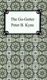 The Go-Getter ebook by Peter B. Kyne