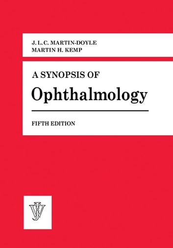 A Synopsis of Ophthalmology ebook by J. L. C. Martin-Doyle,Martin H. Kemp