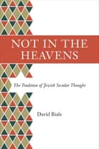 Not in the Heavens ebook by David Biale