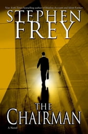 The Chairman - A Novel ebook by Stephen Frey