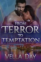 From Terror to Temptation - Pledged To Protect, #3 ebook by Vella Day