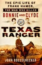 Texas Ranger ebook by John Boessenecker