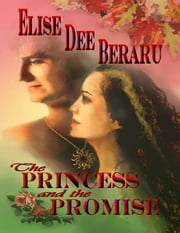 The Princess and The Promise ebook by Beraru, Elise Dee
