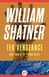 Tek Vengeance ebook by William Shatner