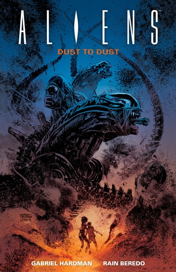 Aliens: Dust to Dust eBook by Gabriel Hardman