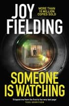 Someone is Watching - A gripping thriller from the queen of psychological suspense ebook by Joy Fielding