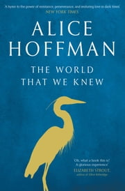 The World That We Knew ebook by Alice Hoffman