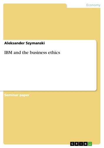 IBM and the business ethics ebook by Aleksander Szymanski